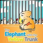 Elephant With The Yellow Trunk 9781481720960 by S. Lemon Paperback