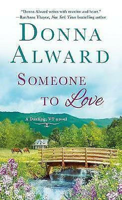 Someone to Love: A Darling, VT Novel by Donna Alward (Paperback, 2017)