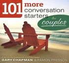 101 More Conversation Starters for Couples by Ramon L Presson, Gary D Chapman (Paperback / softback, 2012)