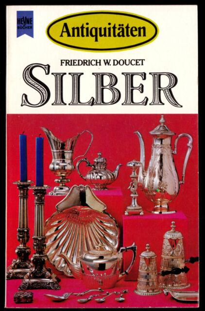 Doucet, Friedrich W.; Antiquitäten - Silber, 1973
