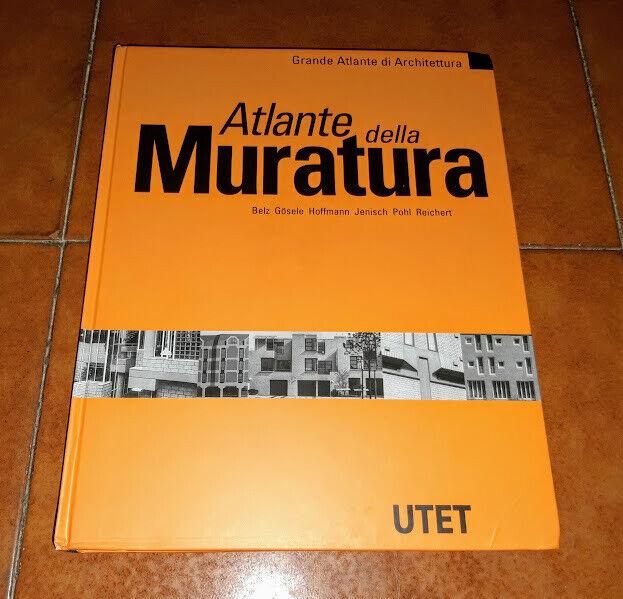 BELZ GOSELE POHL ATLANTE DELLA MURATURA GRANDE ATLANTE DI ARCHITETTURA UTET 2003