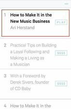 How to Make It in the New Music Business : Practical Tips on Building a Loyal Following and Making a Living As a Musician by Ari Herstand and Derek Sivers (2016, Hardcover)