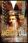 America's Call: The Rocky Road of the American Dream...a Travelogue of One Man's Discovery by John Bernhard (Paperback / softback, 2011)