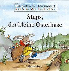 Bunte-Liedergeschichten-Stups-der-kleine-Osterhase-Buch-Zustand-gut