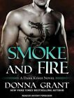 Smoke and Fire by Donna Grant (CD-Audio, 2016)