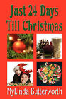 Just 24 Days Till Christmas by Mylinda Butterworth (Paperback / softback, 2007)