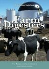 Farm Digesters: Anaerobic Digesters Produce Clean Renewable Biogas, and Reduce Greenhouse Emissions, Water Pollution and Dependence on Artificial Fertilizers by Jonathan Letcher (Paperback, 2015)