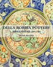 The Della Robbia Pottery, Birkenhead, 1894 -1906 by Peter Hyland (Hardback, 2013)