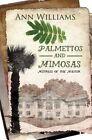 Palmettos & Mimosas  : Mistress of the Master by Ann Williams (Paperback / softback, 2016)