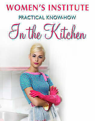 """""""AS NEW"""" WI Practical Know-How In the Kitchen (Women's Institute Practical Know-"""