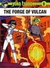 Yoko Tsuno: v. 9: Forge of Vulcan by Roger Leloup (Paperback, 2014)