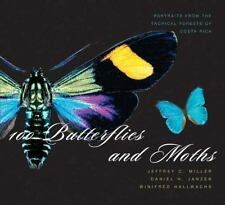 100 Butterflies and Moths: Portraits from the Tropical Forests of Costa Rica by