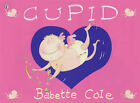 Cupid by Babette Cole (Paperback, 2002)