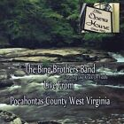 Live: Pocahontas County, West Virginia by The Bing Brothers Band/Bing Brothers (CD, Mar-2012, Bing Brothers Music)