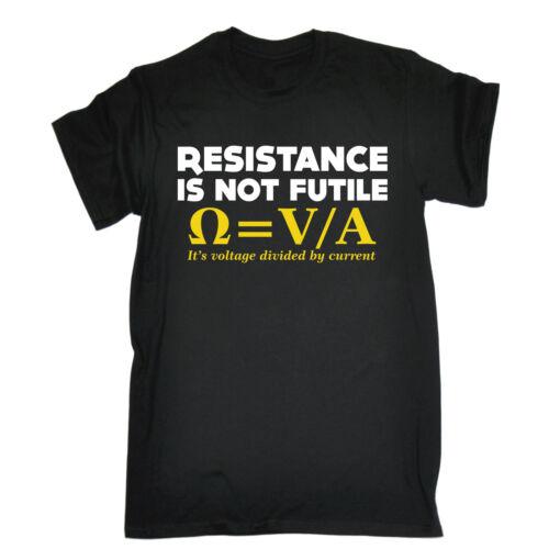 La résistance n/'est pas Futile T-shirt NERD électricien Science drôle cadeau d/'anniversaire