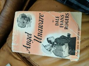Angel Unaware by Dale Evans Rogers - 1953 - HC/DJ - G/VGC - Loss of A Child