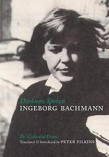 Darkness Spoken: The Collected Poems of Ingeborg Bachmann (German Edition) by B