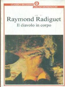 IL DIAVOLO IN CORPO  RADIGUET RAYMOND MONDADORI 1994
