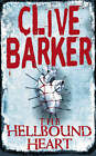 The Hellbound Heart by Clive Barker (Paperback, 1991)