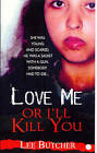 Love Me or I'll Kill You by Lee Butcher (Paperback, 2007)