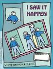 I Saw it Happen: A Child's Workbook about Witnessing Violence by W. Deaton (Paperback, 1999)
