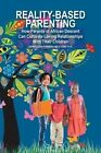 Reality-Based Parenting: How Parents of African Descent Can Cultivate Loving Relationships with Their Children by Ed S Lcsw Cfle John P McQueen (Paperback / softback, 2015)
