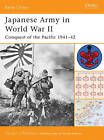 Japanese Army in World War II: Conquest of the Pacific, 1941-42 by Gordon L. Rottman (Paperback, 2005)