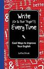 Write (or Is It Right?) Every Time by Lottie Stride (Hardback, 2011)
