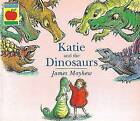 Katie and the Dinosaurs by James Mayhew (Paperback, 1994)