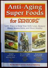 Anti-Aging Super Foods For Seniors Hardcover Book FC & A Med. Publishing 2011