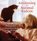 Awakening to Animal Voices: A Teen Guide to Telepathic Communication with All Life by Dawn Baumann Brunke (Paperback, 2004)