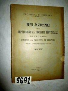 DEPUTAZIONE DI FERRARA  RELAZIONE INTORNO AL BILANCIO DELL'ANNO 1899   (56A1)