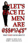 Let's Face it, Men are @$$#%\$ by Barry Duncan, Joseph Rock (Paperback, 1998)