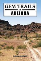 Gem Trails Of Arizona By James R. Mitchell, (paperback), Gem Guides Book Co , Ne on sale