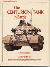 The CENTURION TANK in Battle (Shot Kal) Panzer Simon Dunstan Osprey Vanguard 22