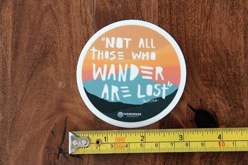 NOT ALL THOSE WHO WANDER ARE LOST Sticker DECAL Mountains NEW