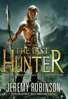 The Last Hunter - Collected Edition by Jeremy Robinson (Hardback, 2013)