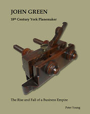 JOHN GREEN 18th CENTURY YORK PLANEMAKER Woodworking Tool Moulding Plane Book