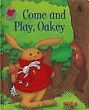Come and Play, Oakey (Oakey Picture Books) Harker, Jillian Hardcover