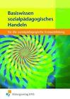 Basiswissen Sozialpädagogisches Handeln. Lehr-/Fachbuch von Jörg Dieterich (2010, Taschenbuch)