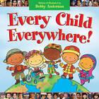 Every Child Everywhere by Debby Anderson (Hardback, 2008)