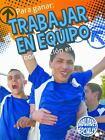 Para Ganar : Trabajar en Equipo (la Coorperación en Grupo) (Winning by Teamwork) by Kelli Hicks (2014, Paperback)