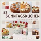 52 Sonntagskuchen - Süße Verführungen aus der Metropolregion Rhein-Neckar (2010, Gebundene Ausgabe)