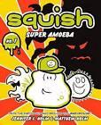 Squish: Super Amoeba by Jennifer Holm Holm (Hardback, 2011)