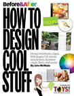 Before and After: How to Design Cool Stuff: v. 2 by John McWade (Paperback, 2009)
