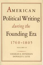 American Political Writing During the Founding Era, 1760-1805 Vol. 2 by...