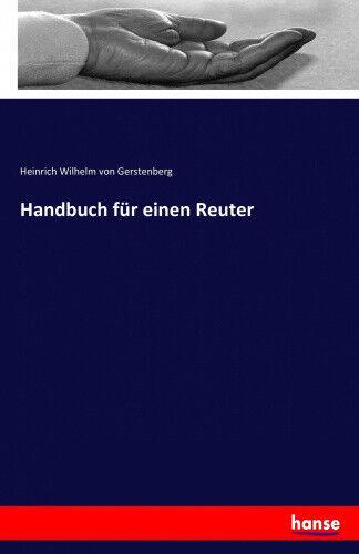 Handbuch für einen Reuter [German] by Gerstenberg, Heinrich Wilhelm von.