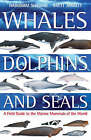 Whales,Dolphins and Seals: A Field Guide to the Marine Mammals of the World by Hadoram Shirihai (Paperback, 2006)
