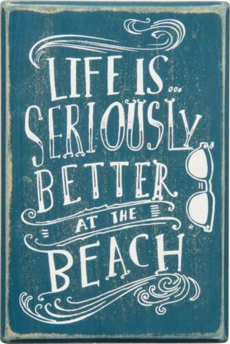 NEW!~WOOD BOX SIGN~LIFE IS SERIOUSLY BETTER AT THE BEACH~Wall Art//Shelf Sitter