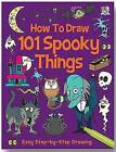 How to Draw 101 Spooky Things by Top That! Publishing Ltd (Paperback, 2013)